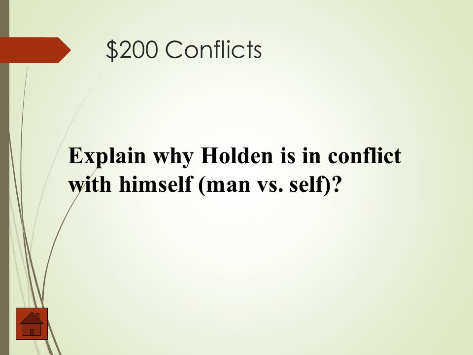 $100 Conflicts What is he doesn't want Stradlater to give Jane Gallagher the time