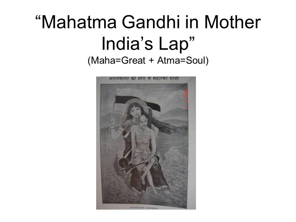 Mahatma Gandhi in Mother India's Lap (Maha=Great + Atma=Soul)