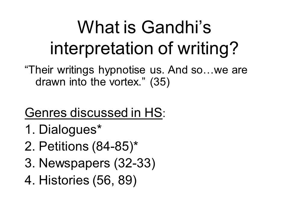 What is Gandhi's interpretation of writing. Their writings hypnotise us.