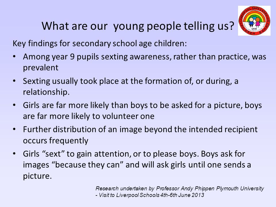What are our young people telling us? Key findings for secondary school age children: Among year 9 pupils sexting awareness, rather than practice, was
