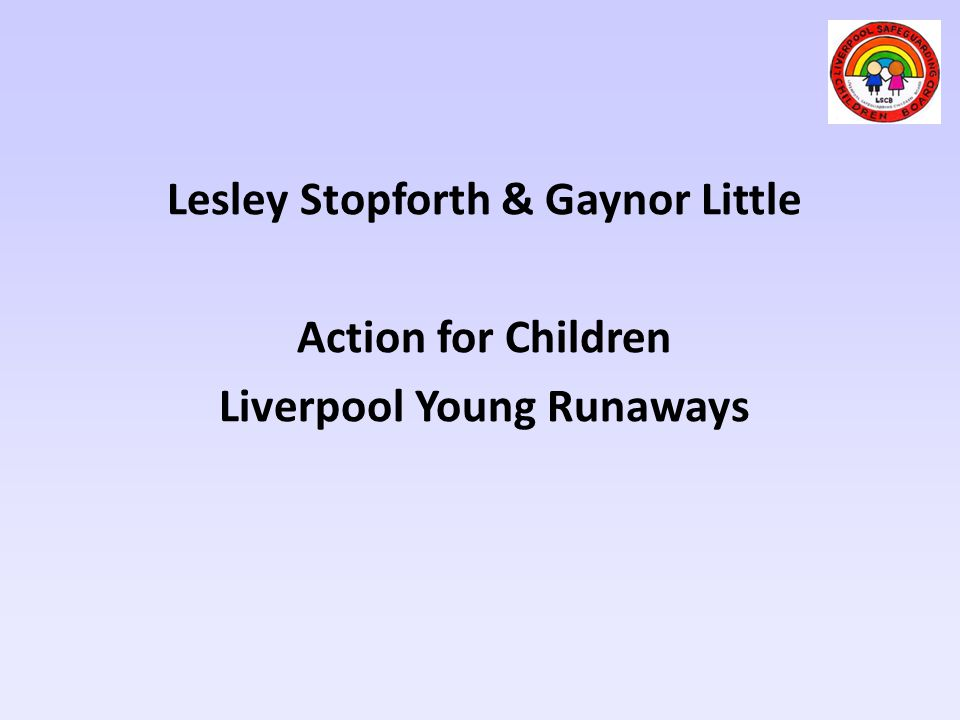 Lesley Stopforth & Gaynor Little Action for Children Liverpool Young Runaways