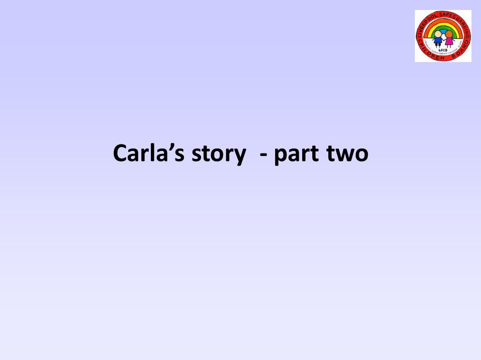 Carla's story - part two