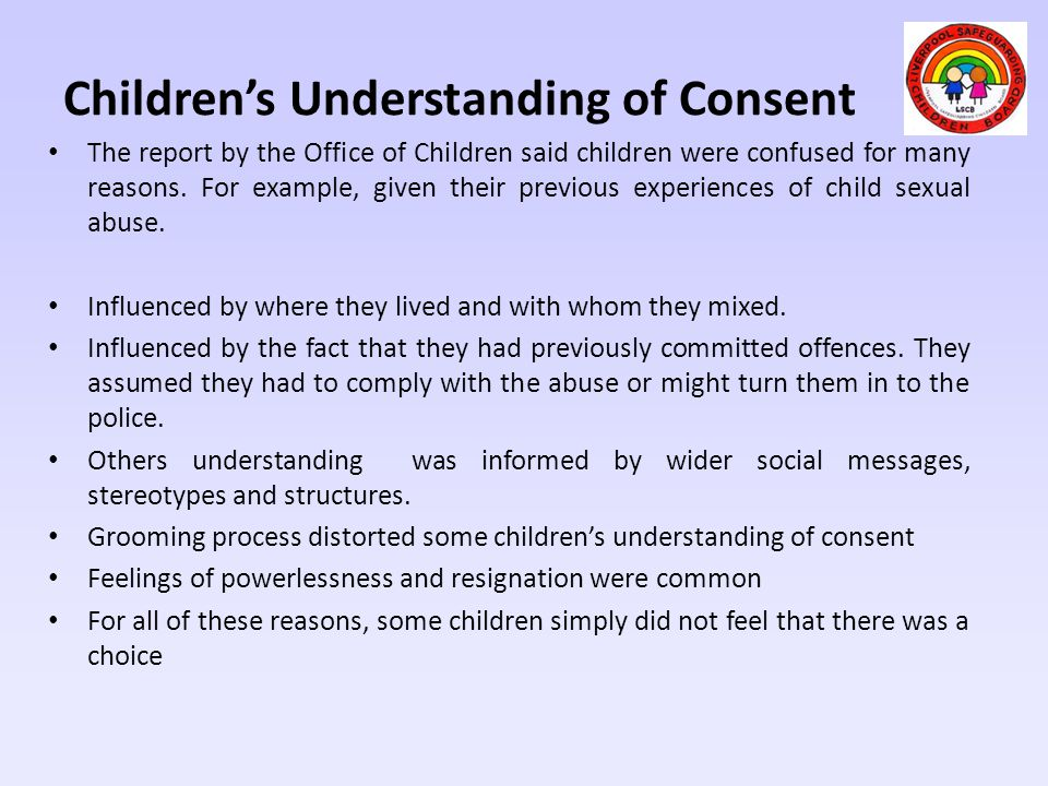 The report by the Office of Children said children were confused for many reasons. For example, given their previous experiences of child sexual abuse