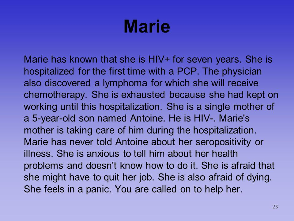 Marie Marie has known that she is HIV+ for seven years.