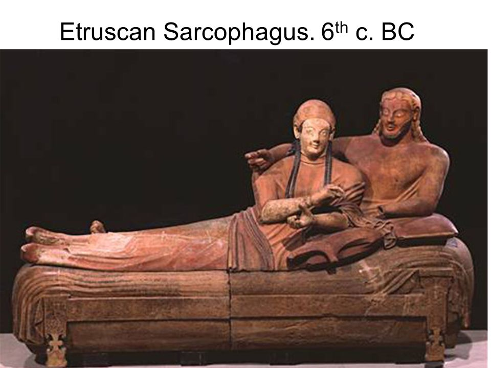 Etruscan Sarcophagus. 6 th c. BC