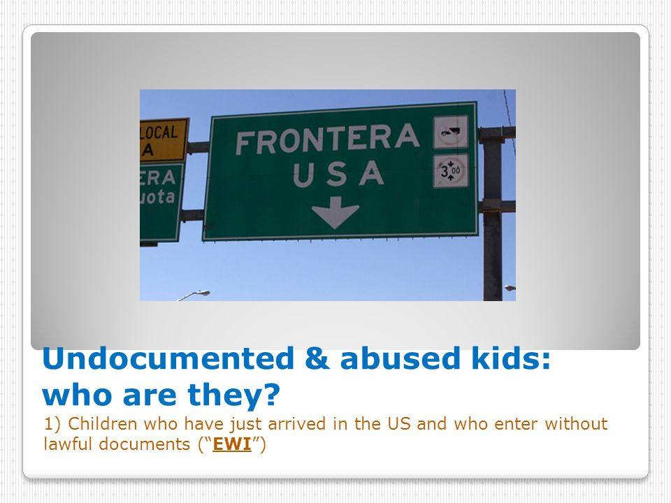 Undocumented & abused kids: who are they.
