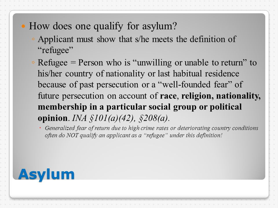 Asylum How does one qualify for asylum.