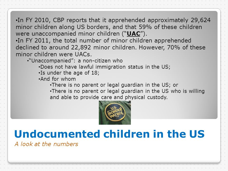 Undocumented children in the US A look at the numbers In FY 2010, CBP reports that it apprehended approximately 29,624 minor children along US borders