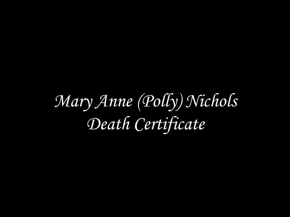 Mary Anne (Polly) Nichols Death Certificate