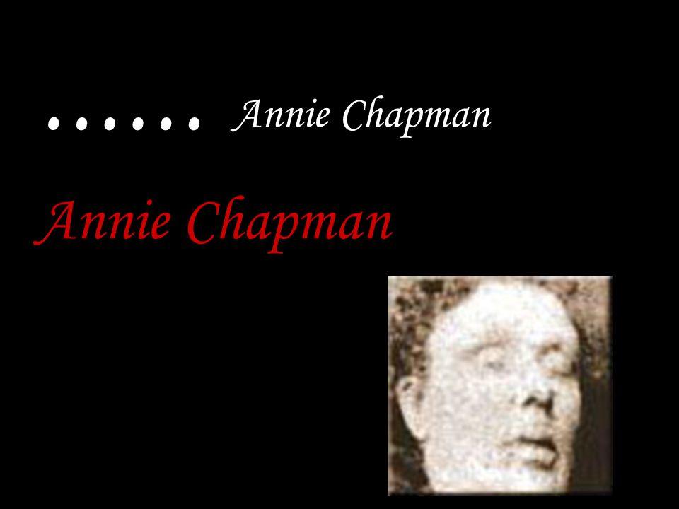...... Annie Chapman