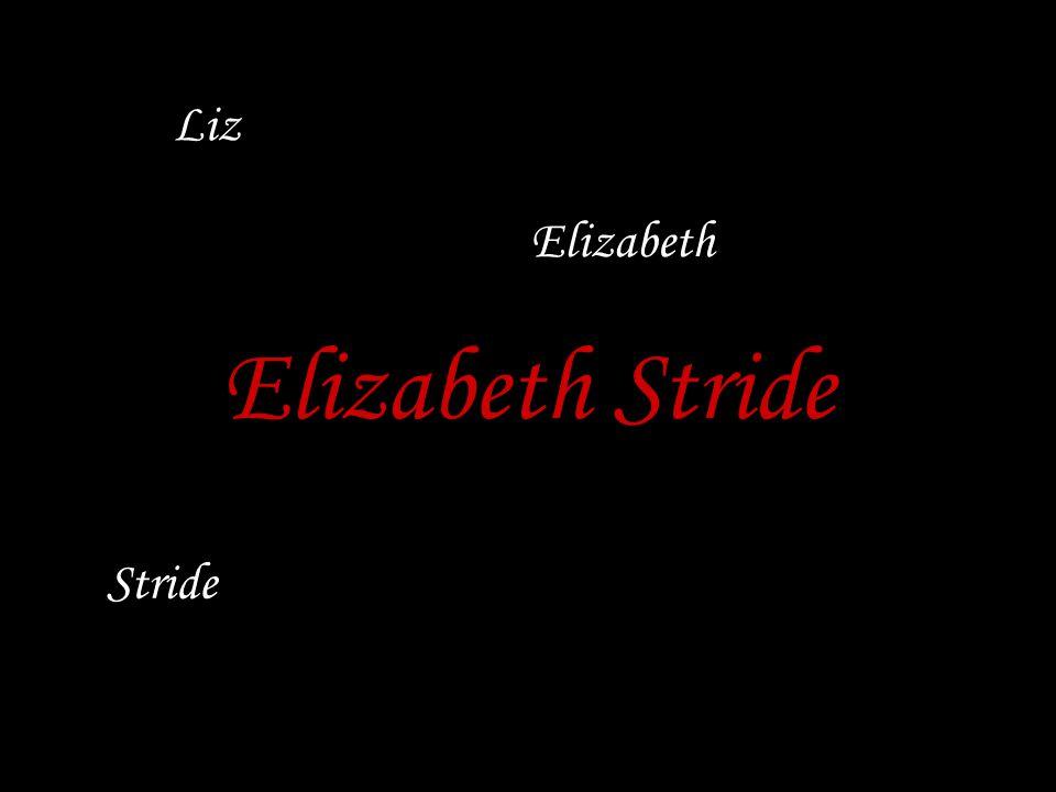 Liz Elizabeth Stride Elizabeth Stride