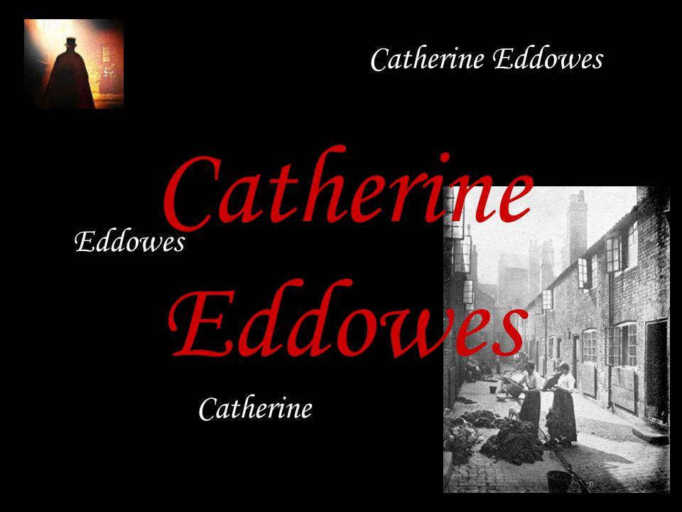 Eddowes Catherine Catherine Eddowes