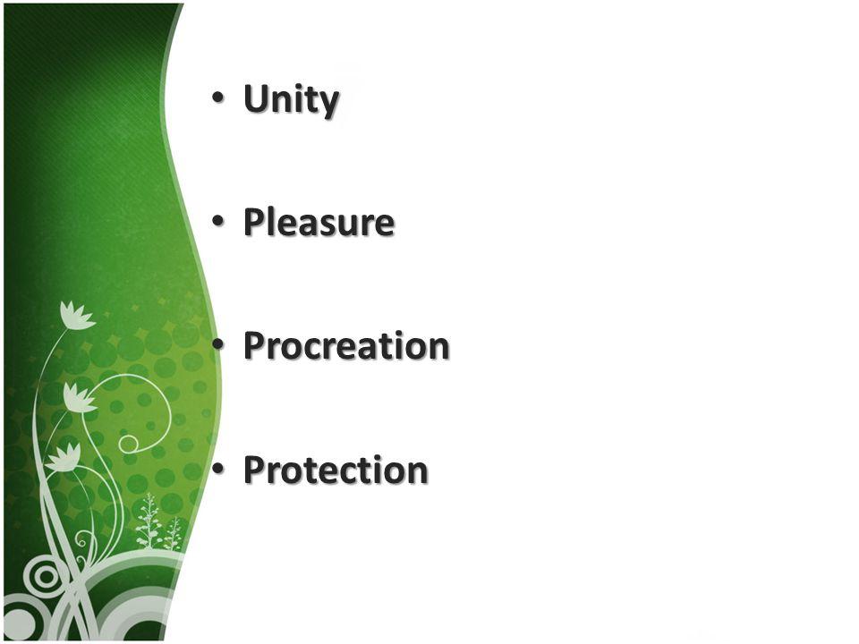 Unity Unity Pleasure Pleasure Procreation Procreation Protection Protection