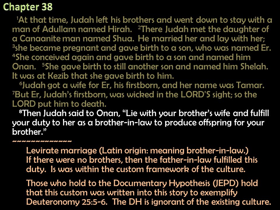 1 At that time, Judah left his brothers and went down to stay with a man of Adullam named Hirah.