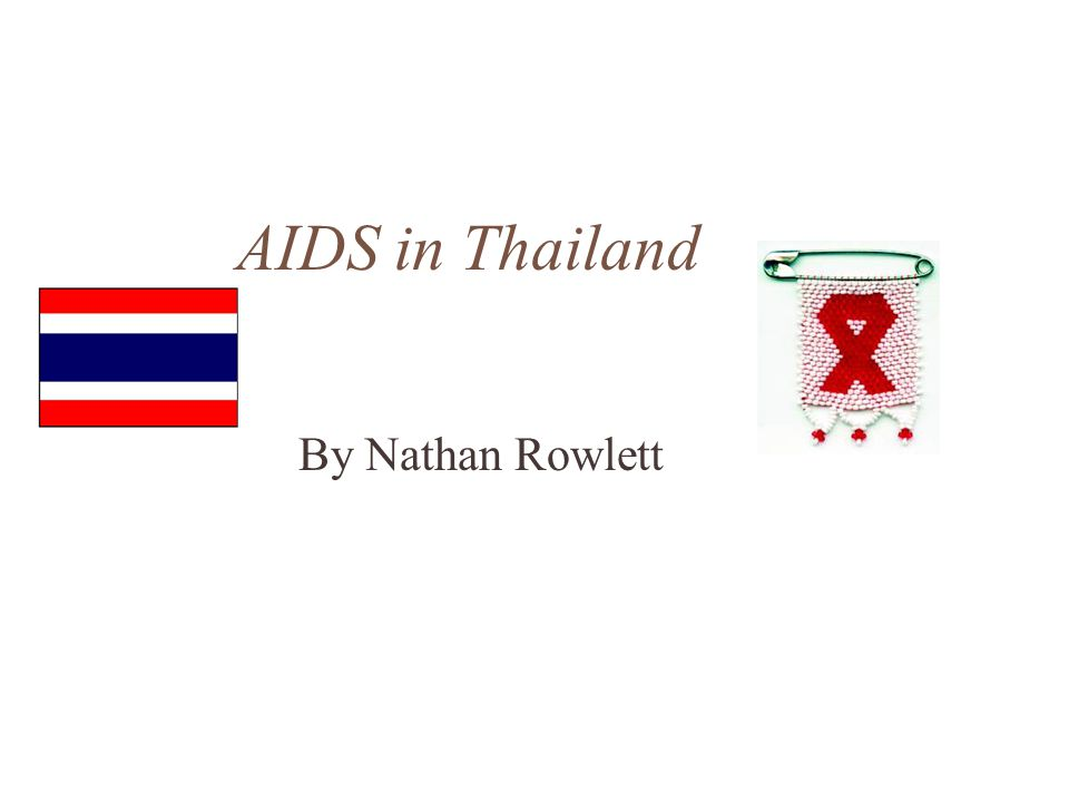 AIDS in Thailand By Nathan Rowlett
