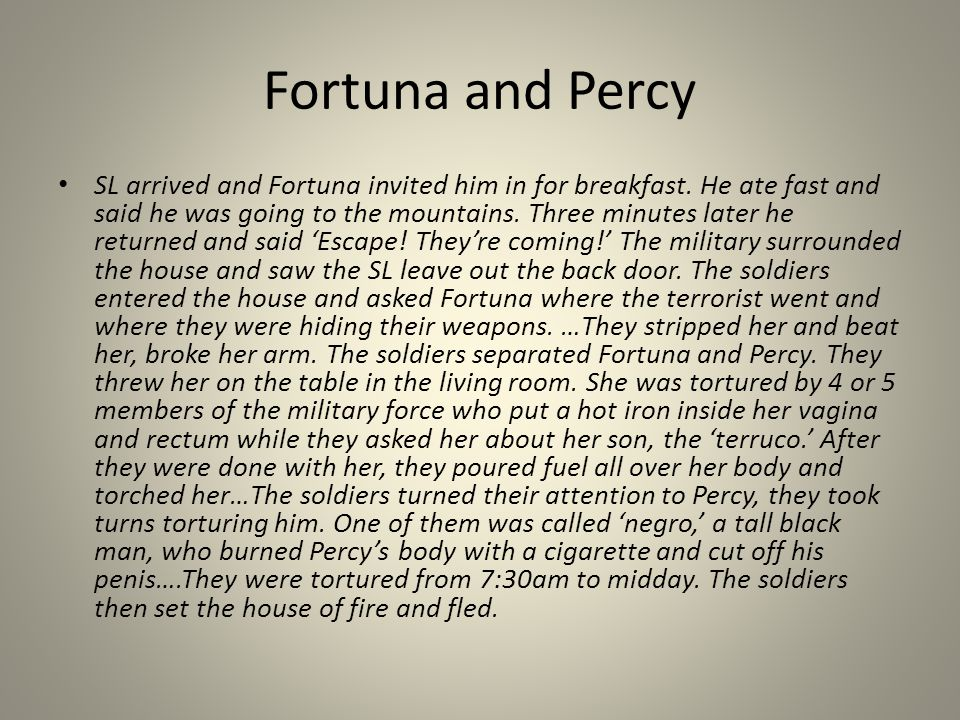 Fortuna and Percy SL arrived and Fortuna invited him in for breakfast.