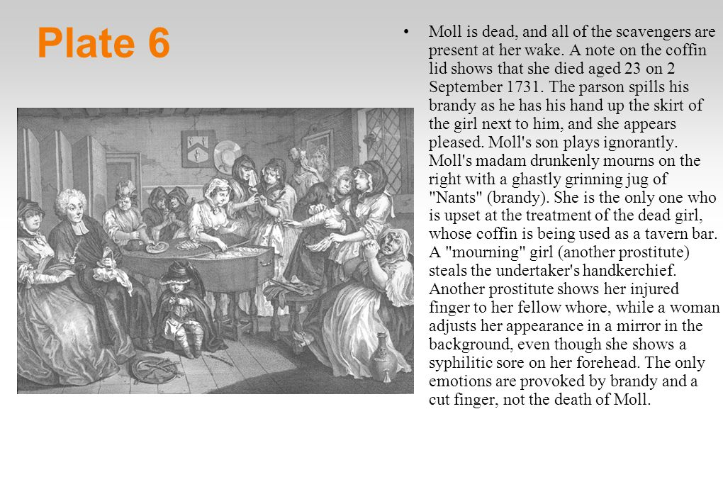 Plate 6 Moll is dead, and all of the scavengers are present at her wake.