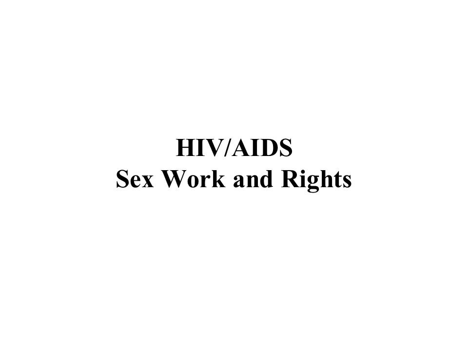 HIV/AIDS Sex Work and Rights
