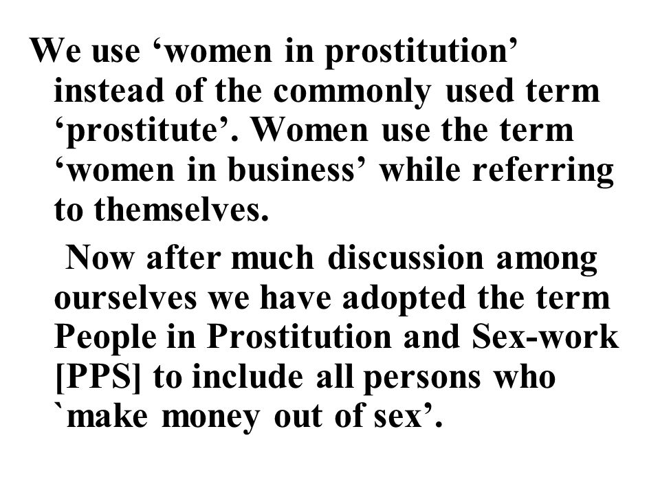 Prostitution and sex work as experienced by Women or persons dressed as women.