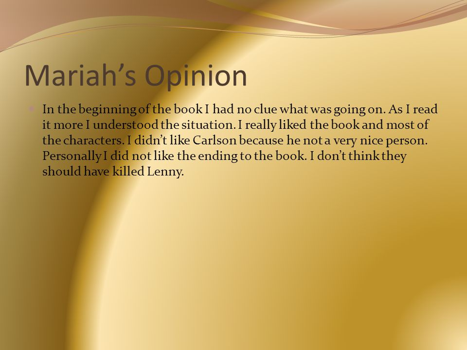 Mariah's Opinion In the beginning of the book I had no clue what was going on.