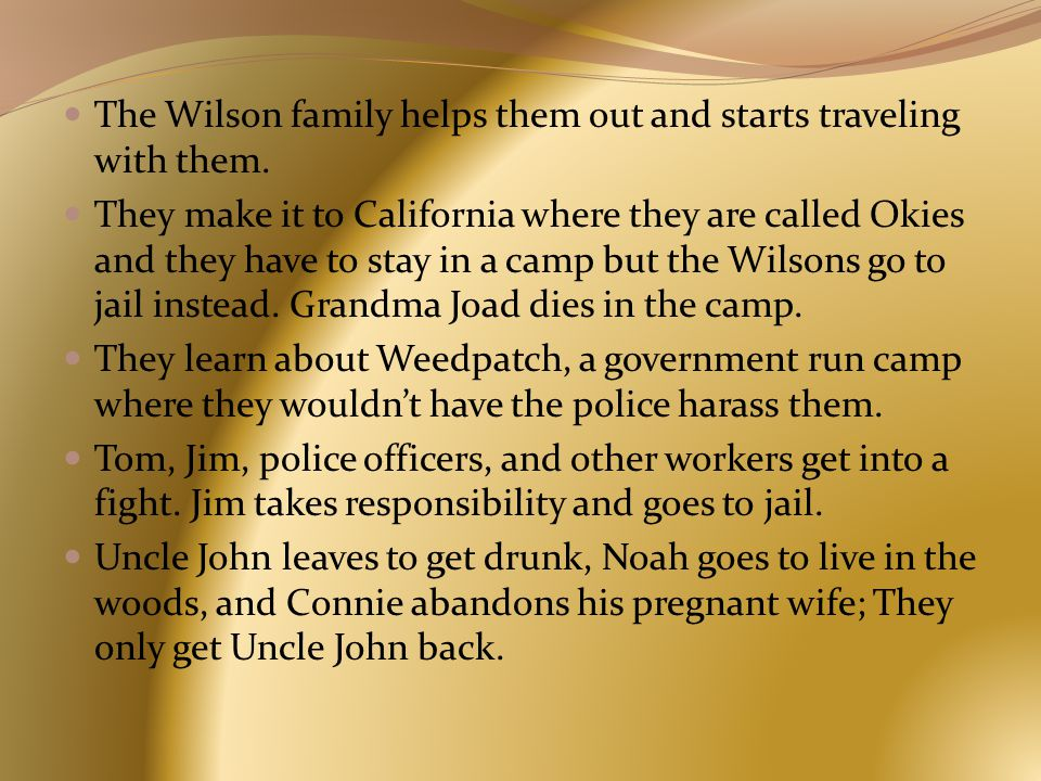 The Wilson family helps them out and starts traveling with them.