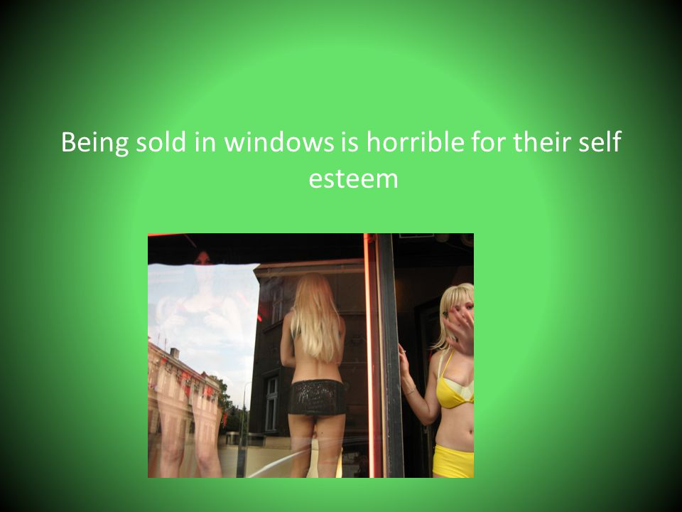 Being sold in windows is horrible for their self esteem