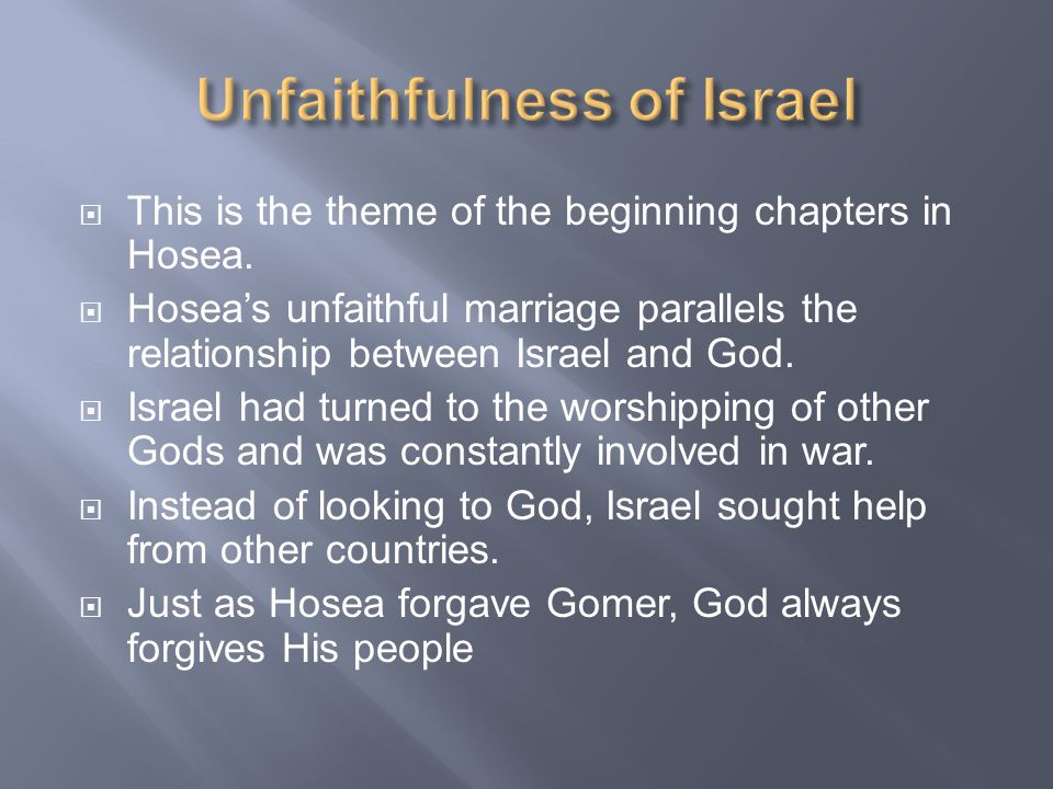  This is the theme of the beginning chapters in Hosea.