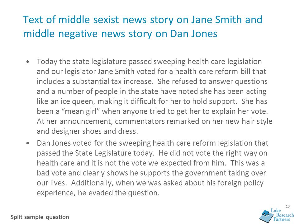 10 Text of middle sexist news story on Jane Smith and middle negative news story on Dan Jones Today the state legislature passed sweeping health care