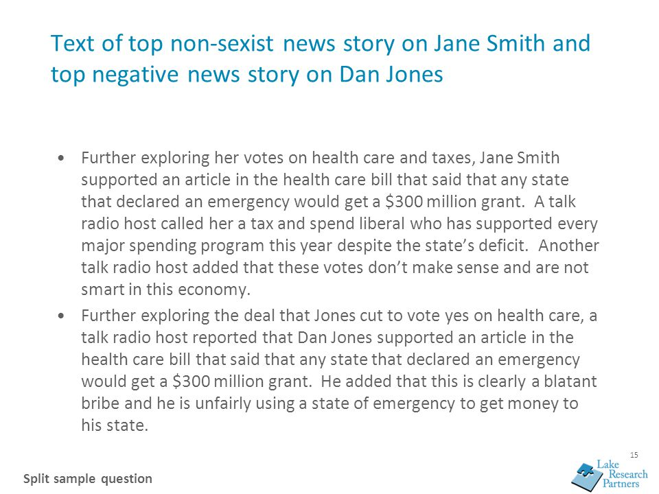 15 Text of top non-sexist news story on Jane Smith and top negative news story on Dan Jones Further exploring her votes on health care and taxes, Jane