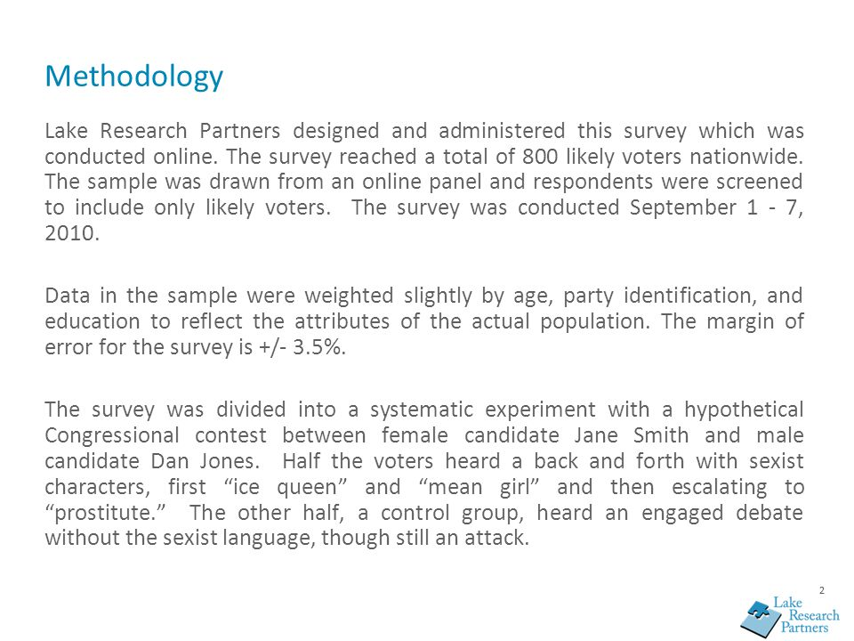 22 Methodology Lake Research Partners designed and administered this survey which was conducted online. The survey reached a total of 800 likely voter
