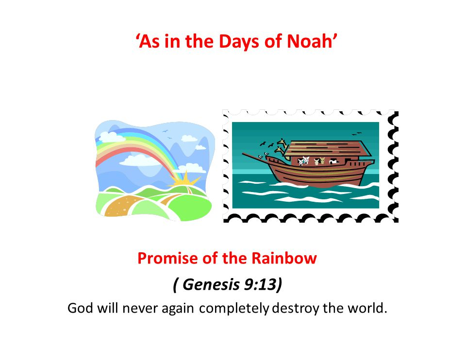 'Business as usual' … people will be ' eating, drinking, marrying…' indifferent to the warnings of the prophets 'As it was in the days of Noah, so it