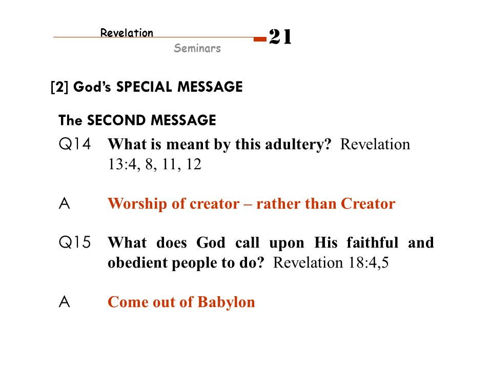 The SECOND MESSAGE Q14 What is meant by this adultery.