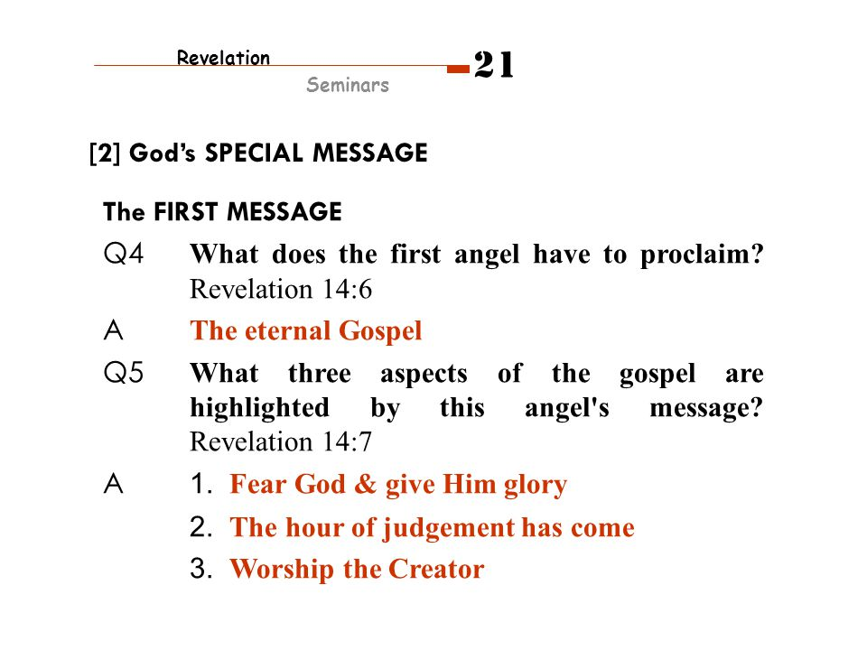 The FIRST MESSAGE Q4 What does the first angel have to proclaim.
