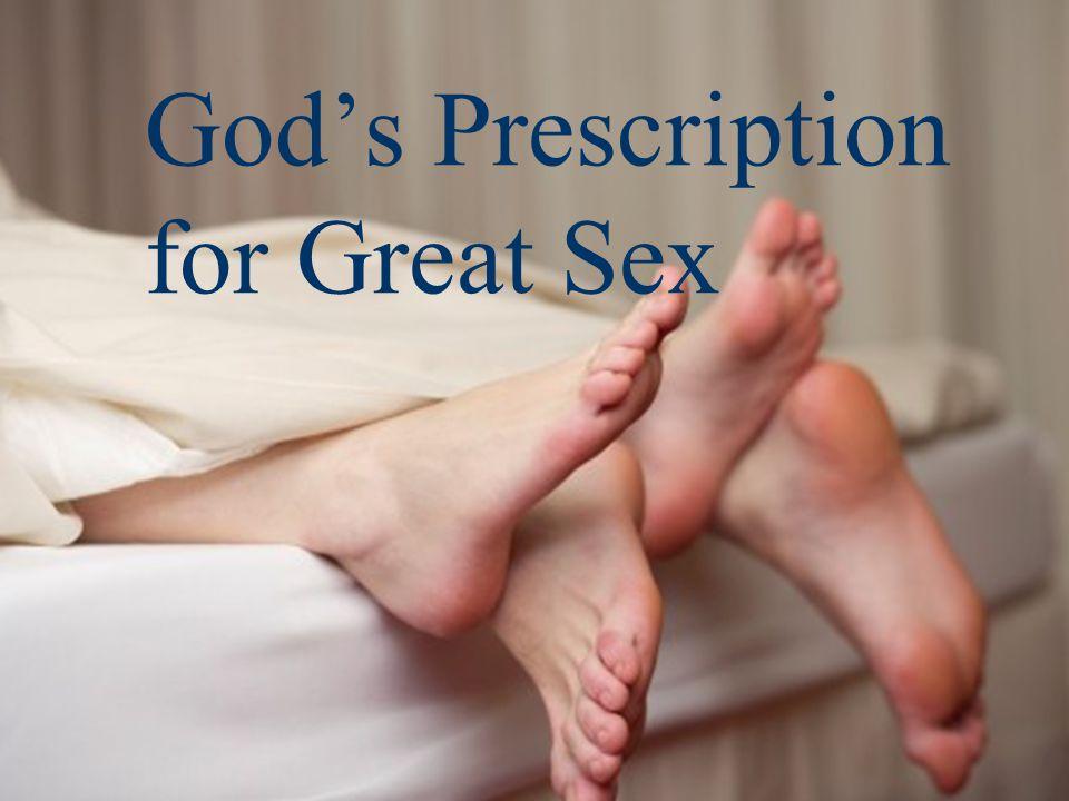 God's Prescription for Great Sex