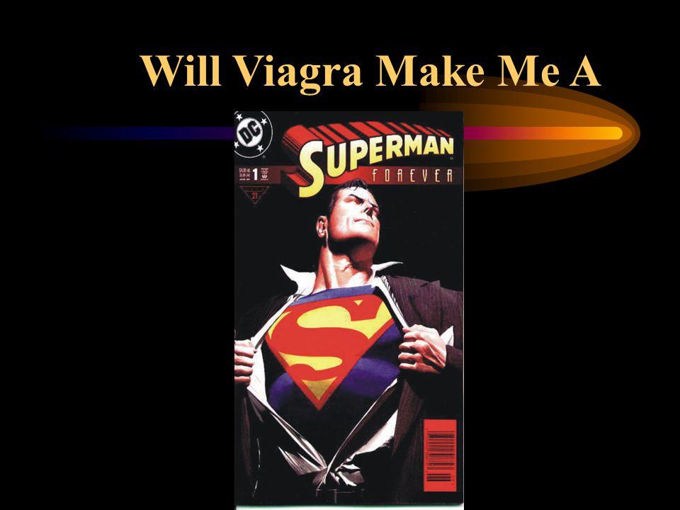 Will Viagra Make Me A