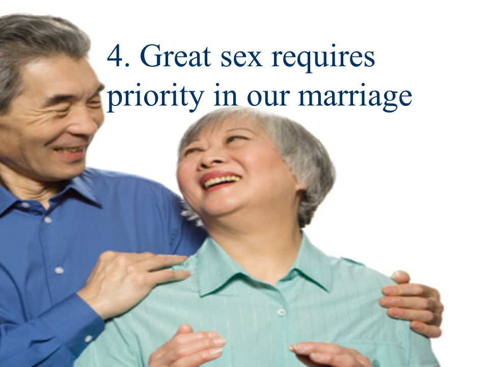 4. Great sex requires priority in our marriage