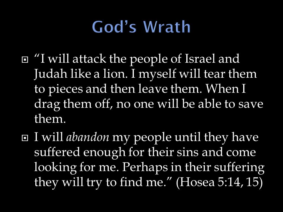  I will attack the people of Israel and Judah like a lion.