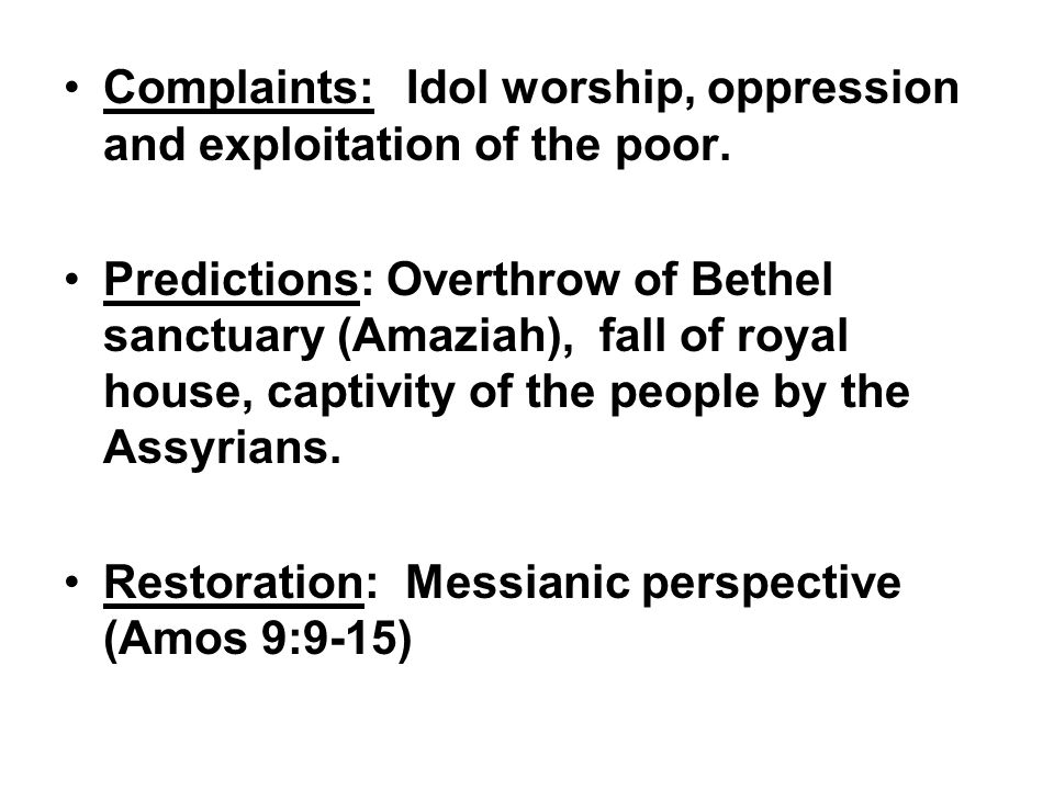 Complaints: Idol worship, oppression and exploitation of the poor.