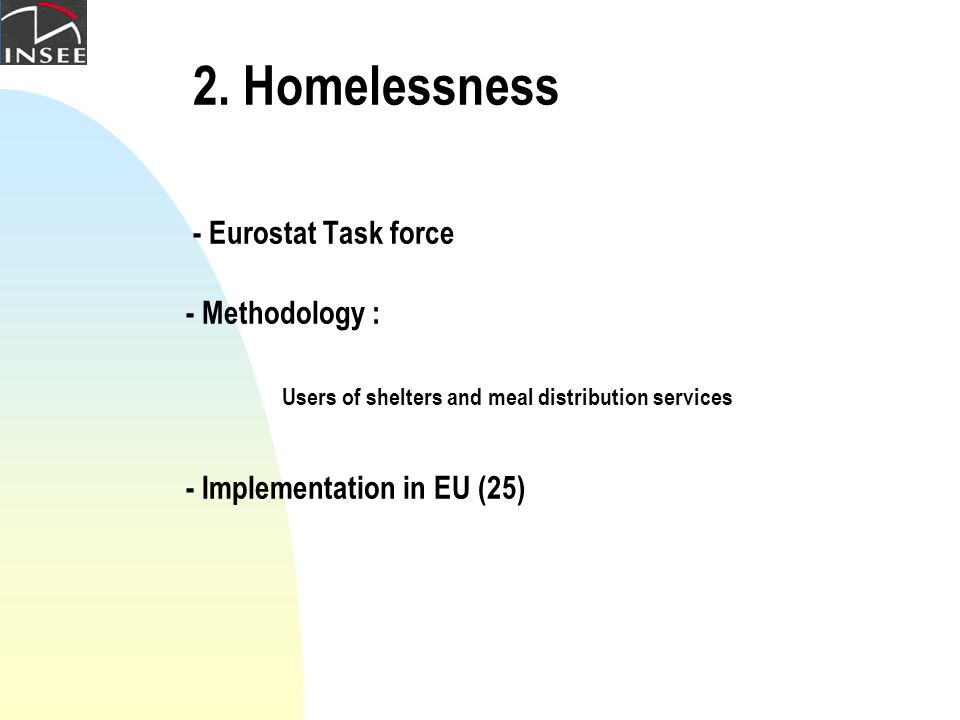 2. Homelessness - Eurostat Task force - Methodology : Users of shelters and meal distribution services - Implementation in EU (25)