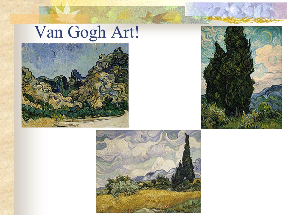 Van Gogh Art!