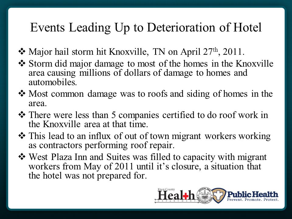 Events Leading Up to Deterioration of Hotel  Major hail storm hit Knoxville, TN on April 27 th, 2011.