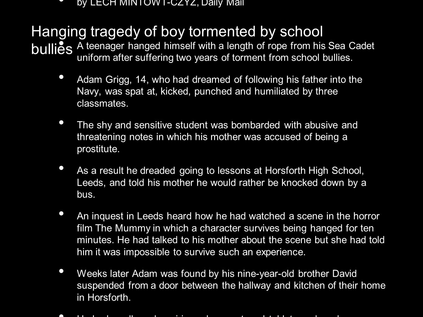 Hanging tragedy of boy tormented by school bullies by LECH MINTOWT-CZYZ, Daily Mail A teenager hanged himself with a length of rope from his Sea Cadet