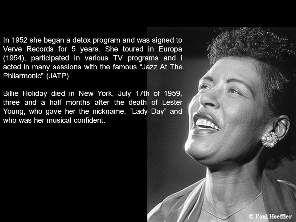 In 1952 she began a detox program and was signed to Verve Records for 5 years.