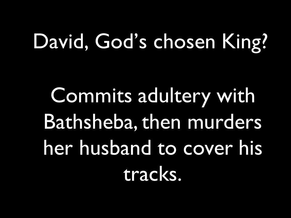 David, God's chosen King.