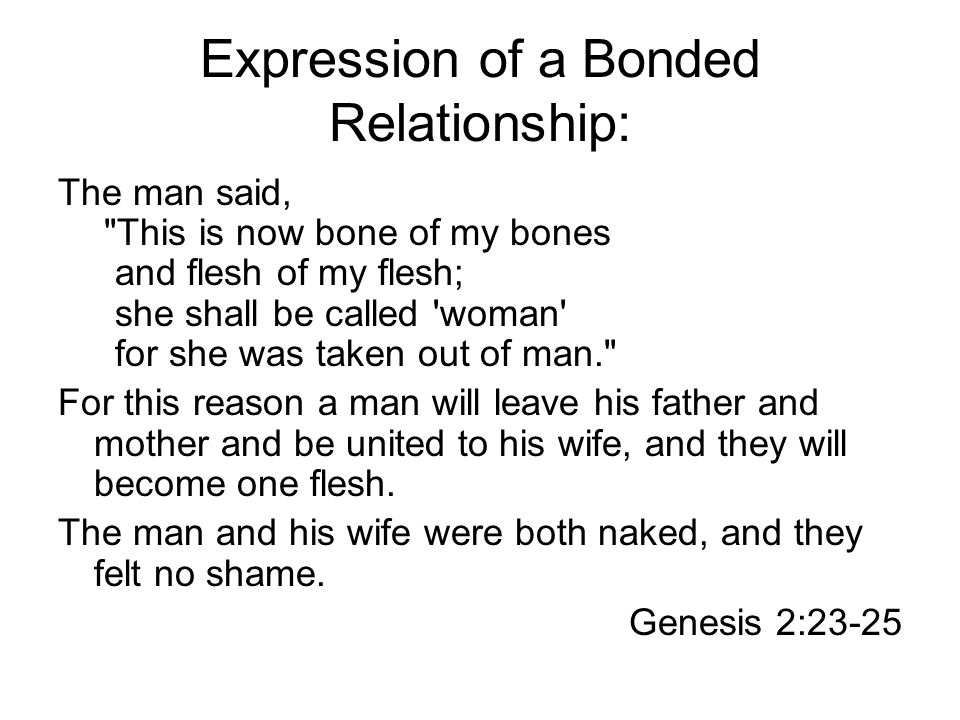 Expression of a Bonded Relationship: The man said,