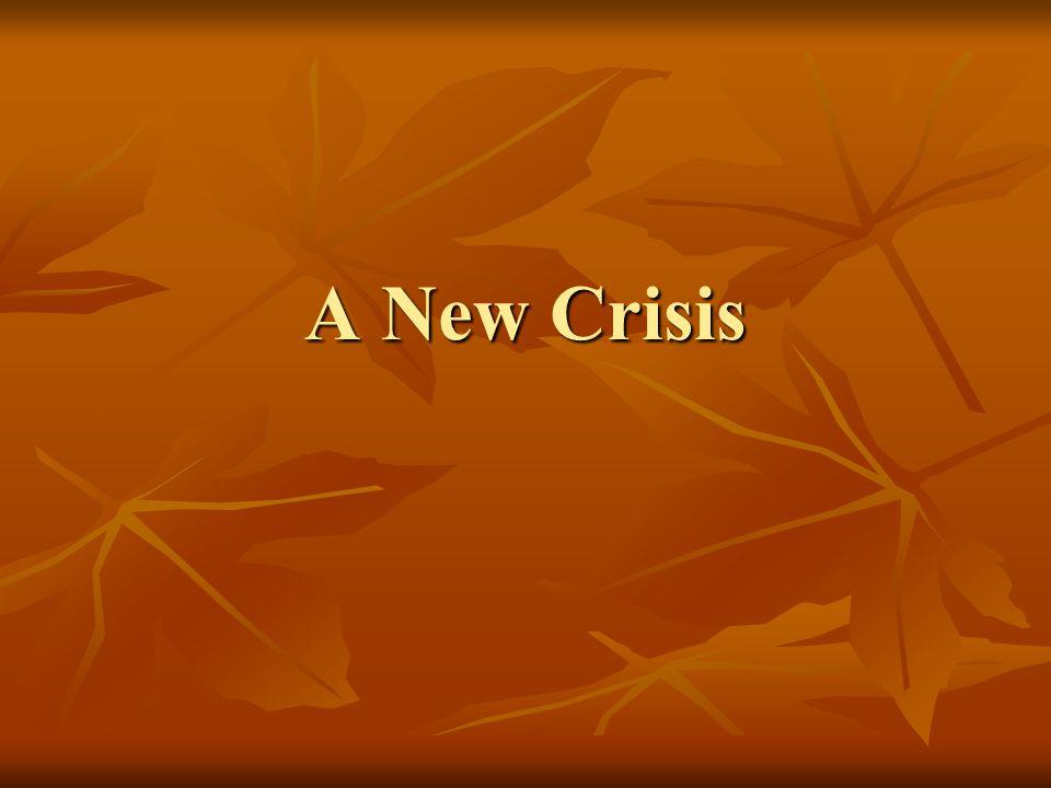 A New Crisis