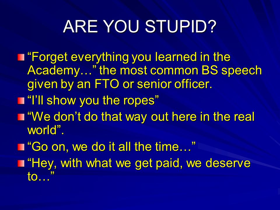 ARE YOU STUPID.