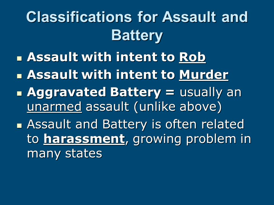 Classifications for Assault and Battery Assault with intent to Rob Assault with intent to Rob Assault with intent to Murder Assault with intent to Mur