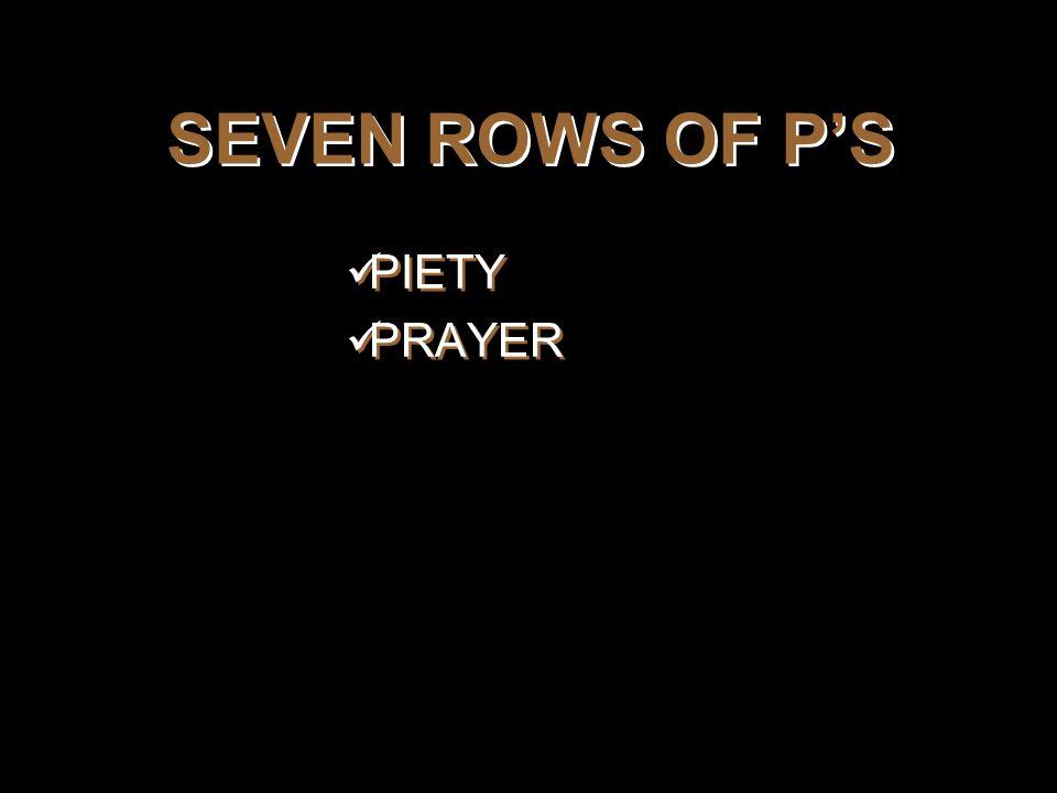 SEVEN ROWS OF P'S PIETY PRAYER PIETY PRAYER