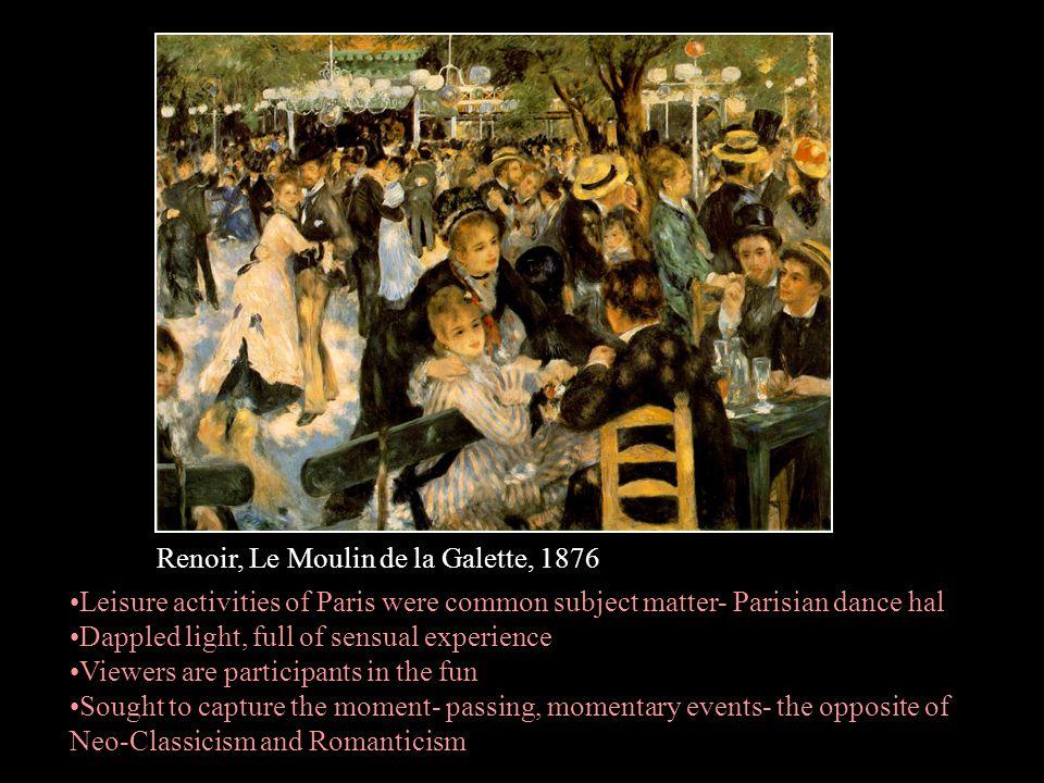 Renoir, Le Moulin de la Galette, 1876 Leisure activities of Paris were common subject matter- Parisian dance hal Dappled light, full of sensual experi